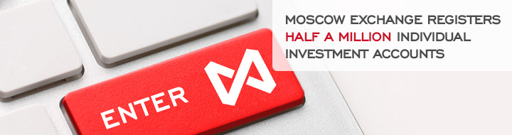 Moscow Exchange registers half a million Individual Investment Accounts