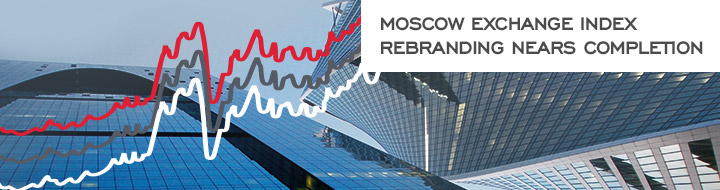 Moscow Exchange index rebranding nears completion