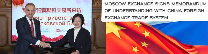 Moscow Exchange signs memorandum of understanding with China Foreign Exchange Trade System
