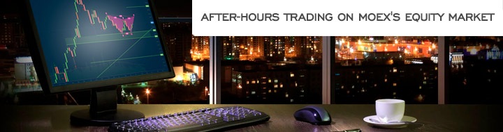 After-hours trading on MOEX's Equity Market